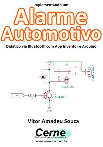 Implementando um Alarme Automotivo Didático via Bluetooth com App Inventor e Arduino
