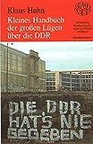 Kleines Handbuch der großen Lügen über die DDR