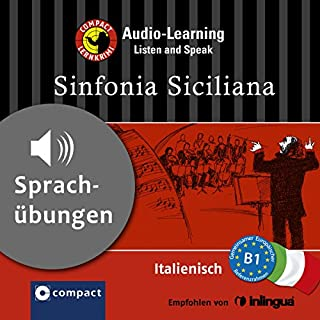 Sinfonia Siciliana     Compact Lernkrimis - Italienisch B1              Autor:                                                                                                                                 Alessandra Felici Puccetti                               Sprecher:                                                                                                                                 N.N.                      Spieldauer: 56 Min.     7 Bewertungen     Gesamt 2,6