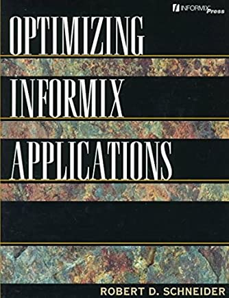 [(Optimizing Informix Applications)] [By (author) Robert D. Schneider] published on (April, 1995)