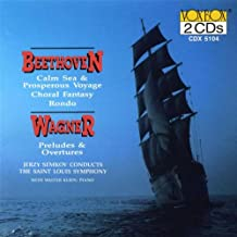 Beethoven: Choral Fantasy / Calm Sea & Prosperous Voyage / Rondo; Wagner: Overtures & Preludes