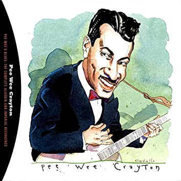 Pee Wee's Blues: The Complete Aladdin And Imperial Recordings