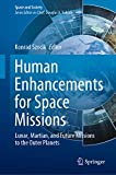 Human Enhancements for Space Missions: Lunar, Martian, and Future Missions to the Outer Planets (Space and Society) (English Edition)