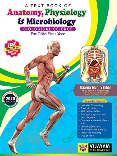 A Text Book of Anatomy,Physiology & Microbiology (Biological Science) for GNM First Year
