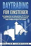 DAYTRADING FÜR EINSTEIGER: Das Grundlagen Buch zum Trading mit Aktien