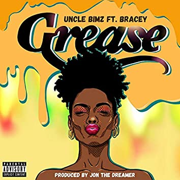 Grease (feat. Bracey)