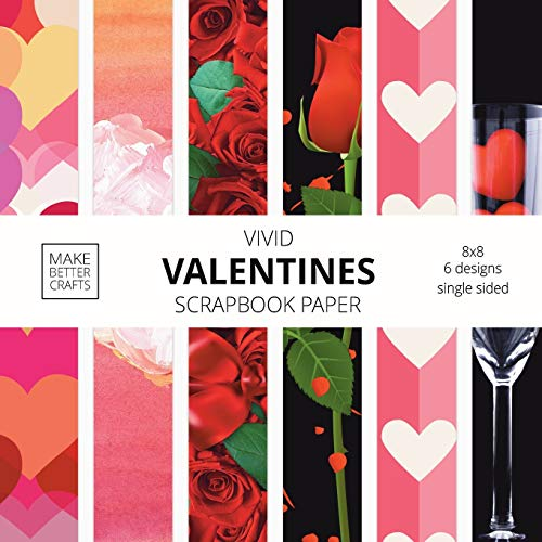 Compare Textbook Prices for Vivid Valentine Scrapbook Paper: 8x8 Cute Designer Patterns for Decorative Art, DIY Projects, Homemade Crafts, Cool Art Ideas  ISBN 9781953987037 by Make Better Crafts