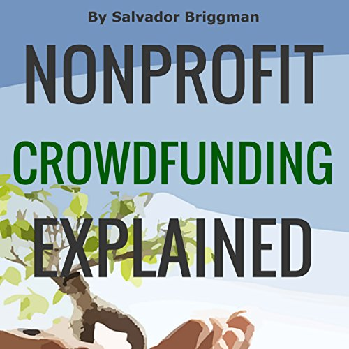Nonprofit Crowdfunding Explained audiobook cover art