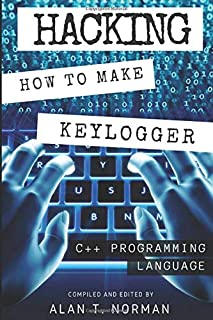 Hacking: How to Make Your Own Keylogger in C++ Programming Language