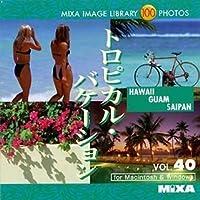 MIXA IMAGE LIBRARY Vol.40 トロピカル・バケーション