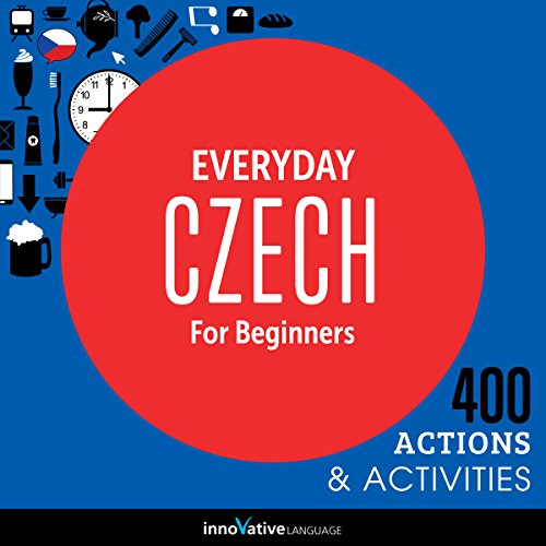 Everyday Czech for Beginners - 400 Actions & Activities audiobook cover art