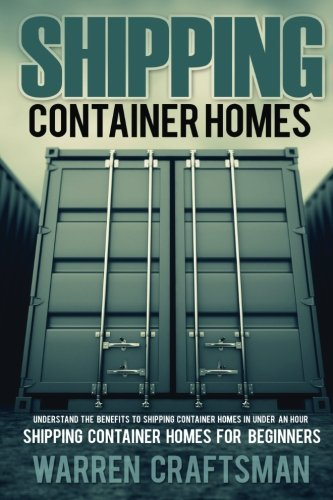 Shipping Container Homes: Understanding The Benefits to Shipping Container Homes in Under an Hour