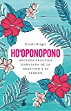HO-OPONOPONO: Antigua práctica hawaiana de la gratitud y el perdón