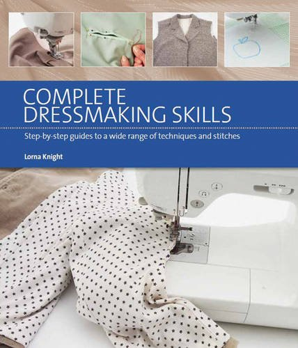 Complete Dressmaking Skills: Online Video Book Guides: Step-By-Step Guides to a Wide Range of Techniques and Stitches