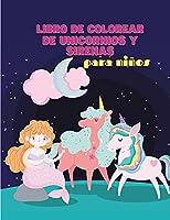 Libro de Colorear de Unicornios y Sirenas para Niños