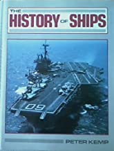 The History Of Ships by Peter Kemp (2002-08-01)