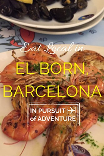 Eat Local in El Born, Barcelona: Our Guide on the