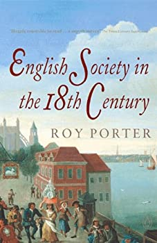 The Penguin Social History of Britain  English Society in the Eighteenth Century