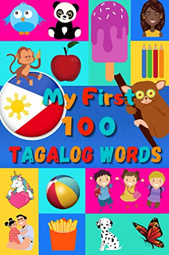 """My 100 First Tagalog Words: Learn Filipino for Kids & Toddlers 