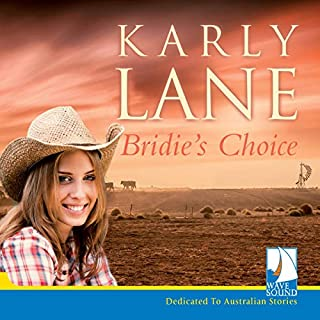 Bridie's Choice                   By:                                                                                                                                 Karly Lane                               Narrated by:                                                                                                                                 Melle Stewart                      Length: 9 hrs and 43 mins     4 ratings     Overall 5.0