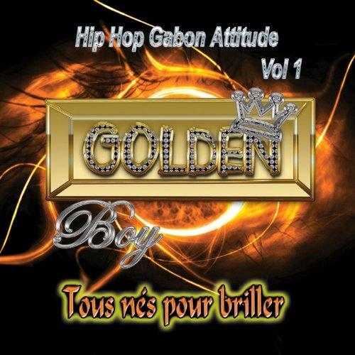 Tous nés pour briller (Hip Hop Gabon Attitude, Vol. 1) [Explicit]
