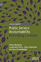 Public Service Accountability: Rekindling a Debate