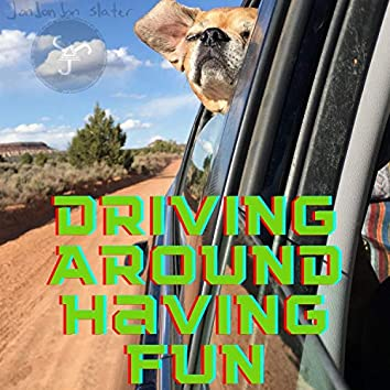 Driving Around Having Fun