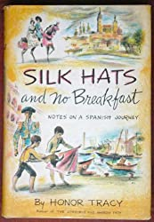 Silk hats and no breakfast: notes on a Spanish journey, by Honor Tracy