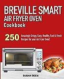 Breville Smart Air Fryer Oven Cookbook:...