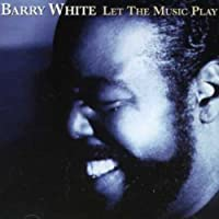 Let the Music Play by BARRY WHITE (1995-09-18)