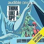 Think Like a Spy cover art