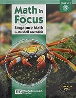 Math in Focus: Singapore Math Volume B Grade 7