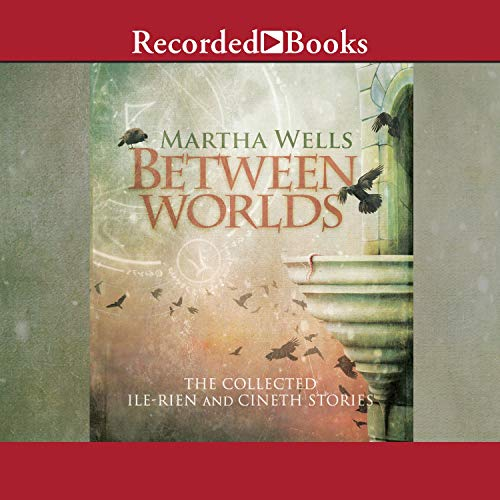 Between Worlds Audiobook By Martha Wells cover art