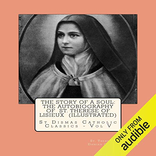 The Story of a Soul: The Autobiography of St. Therese of Lisieux audiobook cover art