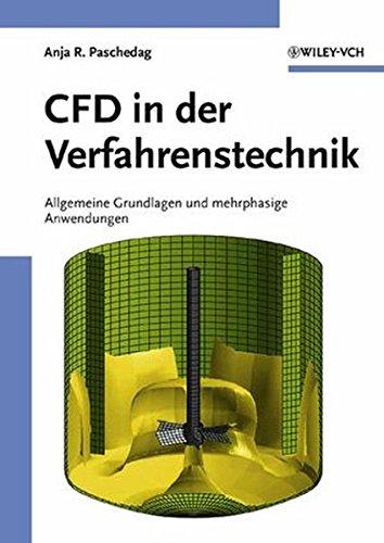 CFD in der Verfahrenstechnik: Allgemeine Grundlagen und mehrphasige Anwendungen