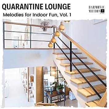 Quarantine Lounge - Melodies For Indoor Fun, Vol. 1