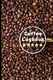 Coffee Review Logbook: Easy To Fill In Template | Journal To Record Best Brew | Log Beans & Track Brewing Success | Best Gift for Barista or Caffeine ... | Fun Present For Home Brewer or Shop