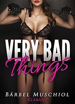 Very bad things. Dark Romance von [Muschiol, Bärbel]