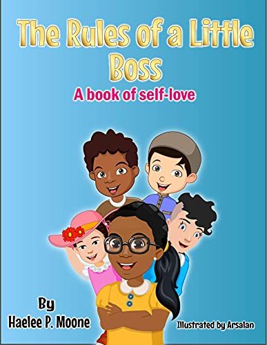 The Rules of a Little Boss: A book of self-love (Big Boss Series) by [Haelee Moone, Arsalan Khalid, Dedrick Moone]