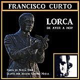 Lorca de Ayer a Hoy: Poeta en Nueva York. Llanto por Ignacio Sánchez Mejías