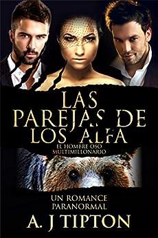 Las Parejas de los Alfa: Un Romance Paranormal (El Hombre