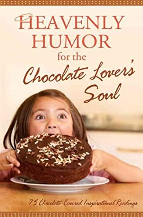 [(Heavenly Humor for the Chocolate Lovers Soul : 75 Chocolate-Covered Inspirational Readings)] [Created by Barbour Publishing] published on (January, 2011)