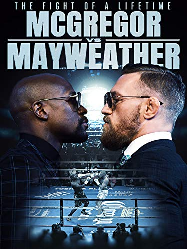 The FIght of a Lifetime: McGregor vs Mayweather