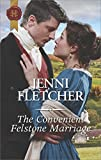 The Convenient Felstone Marriage (Harlequin Historical Book 454)