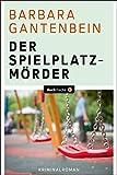 Der Spielplatzmörder: Kriminalroman