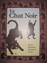 Le Chat Noir: A Montmartre Cabaret and Its Artists in Turn-Of-The Century Paris