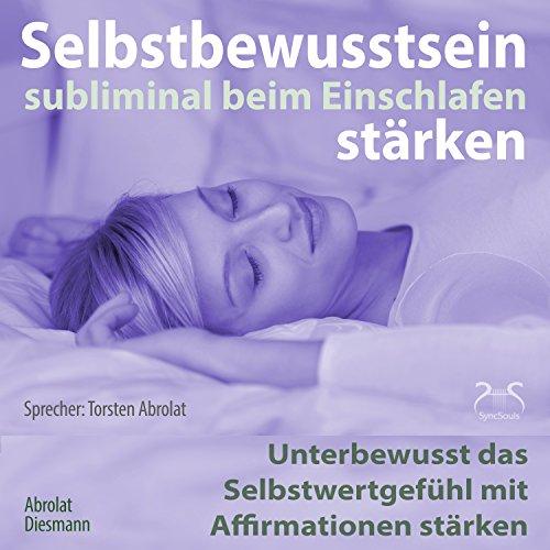 Selbstbewusstsein subliminal stärken beim Einschlafen Titelbild