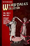 Weird Tales Vol. 1 No. 3, May 1923: Pulp Fiction Classics (Weird Tales Collection)