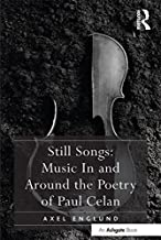 Still Songs: Music In and Around the Poetry of Paul Celan (English Edition)