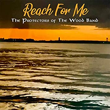 Reach for Me